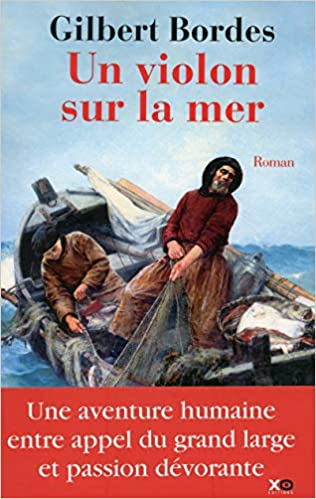Amazon Fr Un Violon Sur La Mer Gilbert Bordes Livres