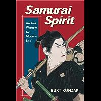 Samurai Spirit: Ancient Wisdom for Modern Life