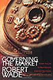 Governing the Market: Economic Theory and the Role of Government in East Asian Industrialization