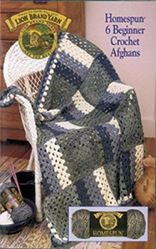 (Lion Brand 6 Beginner Crochet Afghans Homespun)
