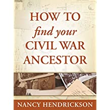 How to Find Your Civil War Ancestor (One-Hour Genealogist Book 4)
