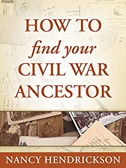 How to Find Your Civil War Ancestor (One-Hour Genealogist Book 4) by [Hendrickson, Nancy]