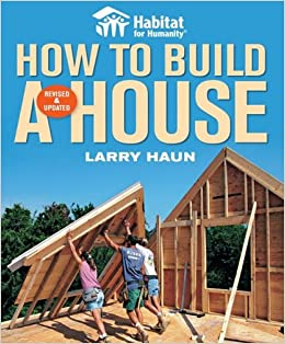Habitat For Humanity How To Build A House Revised