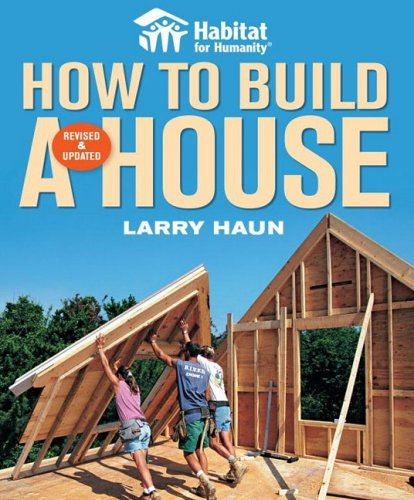 Read Online Habitat for Humanity How to Build a House Revised & Updated(Habitat for Humanity) pdf