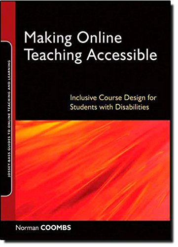 Making Online Teaching Accessible: Inclusive Course Design for Students with Disabilities