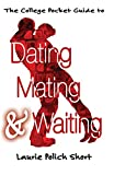 img - for The College Pocket Guide to Dating, Mating, and Waiting book / textbook / text book
