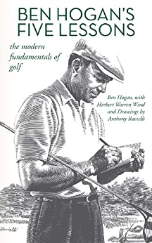Ben Hogan's Five Lessons: The Modern Fundamentals of Golf by [Hogan, Ben, Wind, Herbert Warren]