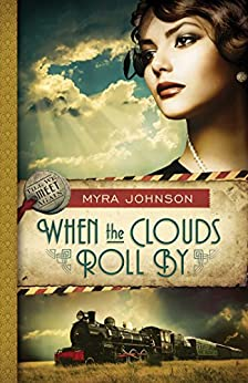 When the Clouds Roll By (Till We Meet Again Book 1) by [Johnson,  Myra]