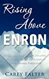 img - for Rising Above Enron: An Insider View of the Collapse and How Twelve People Used it to Transform Their Lives Paperback January 11, 2012 book / textbook / text book