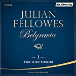Tanz in die Schlacht (Belgravia 1) | Julian Fellowes