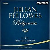 Tanz in die Schlacht (Belgravia 1) | Julian Fellowes