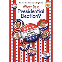 What Is a Presidential Election?: with Activities, Stickers, and a Poster! (What Was?)