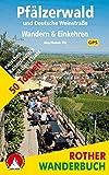 Pfälzerwald und Deutsche Weinstraße. Wandern & Einkehren.: 50 Touren zwischen Kaiserslautern und dem Elsass. Mit GPS-Tracks. (Rother Wanderbuch)
