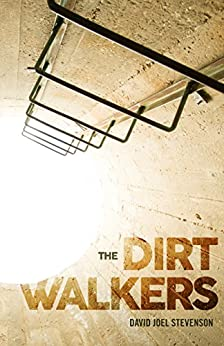 The Dirt Walkers (The Surface's End Book 2) by [Stevenson, David Joel]