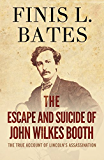 The Escape and Suicide of John Wilkes Booth