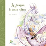 Le dragon à deux têtes: Un conte pour rêveurs de tous âges: [The Two-Headed Dragon: A Tale for Dreamers of All Ages] | D. C. Morehouse