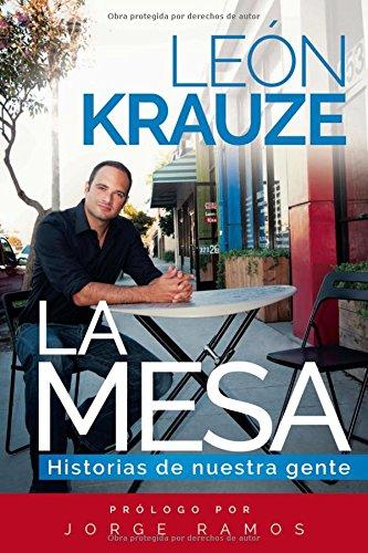 La mesa: Historias de nuestra gente (Spanish Edition) [Leon Rodrigo Krauze] (Tapa Blanda)