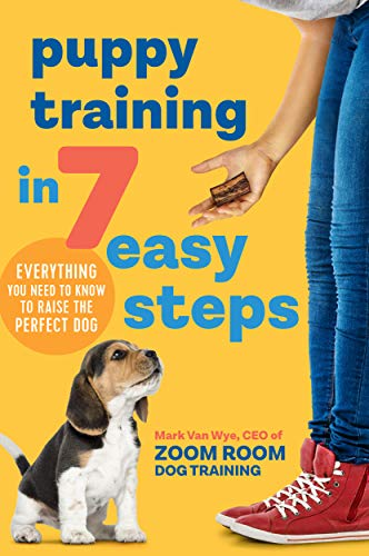 (Puppy Training in 7 Easy Steps: Everything You Need to Know to Raise the Perfect Dog)