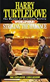 Striking the Balance (Worldwar Series, Volume 4)