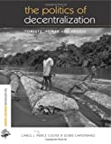img - for The Politics of Decentralization: Forests, Power and People (The Earthscan Forest Library) book / textbook / text book