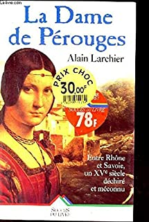 La Dame de Pérouges, Larchier, Alain