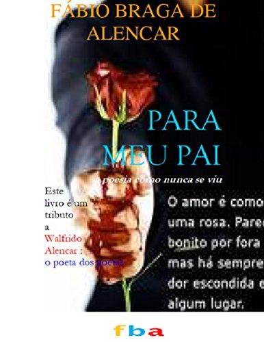 Para Meu Pai - Poemas e Sonetos de Walfrido Alencar e Fábio Braga