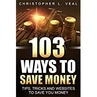 103 Ways To Save Money: Kindle Edition