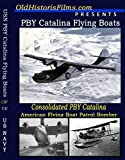 PBY Catalina Flying Boats WW2 Paciic War old Films DVD WW2 by Flying Boats