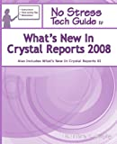 No Stress Tech Guide to What's New in Crystal Reports 2008, Indera Murphy, 1935208012