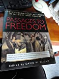Passages to Freedom : The Underground Railway in History and Memory, Blight, David W., 1588341585