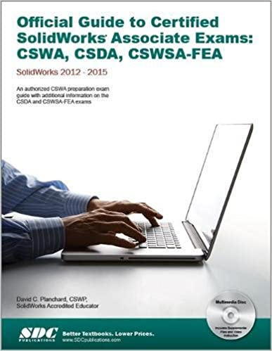 Official Guide To Certified SolidWorks Associate Exams - CSWA, CSDA, CSWSA-FEA (SolidWorks 2015, 2014, 2013, And 2012) Download