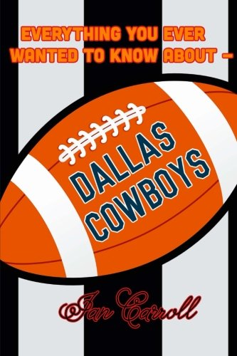 Everything You Ever Wanted to Know About Dallas Cowboys
