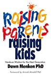 img - for Raising Parents, Raising Kids: Hands-on Wisdom for the Next Generation book / textbook / text book