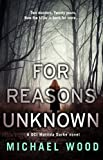 Download For Reasons Unknown: A gripping crime debut that keeps you guessing until the last page (DCI Matilda Darke, Book 1) in PDF ePUB Free Online