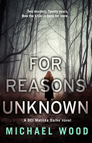 For Reasons Unknown: A gripping crime debut that keeps you guessing until the last page (DCI Matilda Darke, Book 1) cover