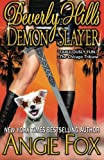 Beverly Hills Demon Slayer: Volume 6 (Accidental Demon Slayer)