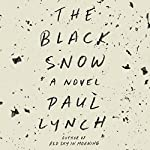 The Black Snow: A Novel | Paul Lynch