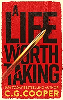 A Life Worth Taking (Tom Greer Thrillers Book 1) by [Cooper, C. G.]