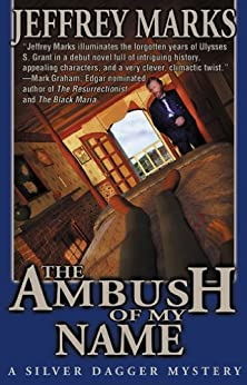The Ambush of My Name (US Grant mysteries Book 1) by [Marks, Jeffrey]