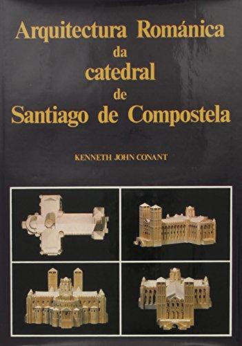 Descargar Libro Arquitectura Románica Da Catedral De Santiago De Compostela Kenneth John Conant