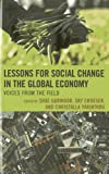 img - for Lessons for Social Change in the Global Economy: Voices from the Field book / textbook / text book