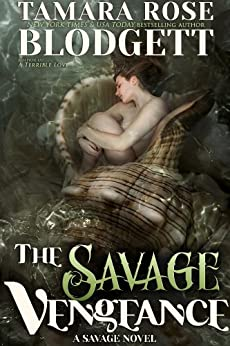 The Savage Vengeance (#4): A New Adult Dark Paranormal Romance (The Savage Series) by [Blodgett, Tamara Rose]