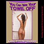 You Can Take Your Towel Off!: A Hot Stone Massage First Lesbian Sex Erotica Story | Kate Youngblood