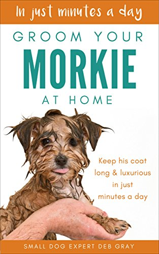 Groom Your Morkie Home luxurious ebook product image