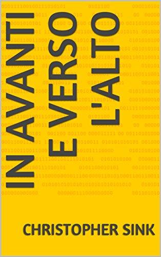 In avanti e verso l'alto (Italian Edition)