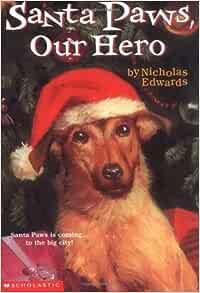 Santa Paws Our Hero Edwards Nicholas 9780439372831 Books
