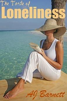 The Taste of Loneliness: Heartwarming stories: A holiday beach read (Tearkjerkers Book 3) by [Barnett, AJ]