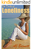 Christian Romantic Fiction: The Taste of Loneliness: A holiday beach read (Tearkjerkers Book 3)