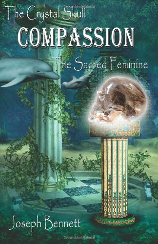 Download The Crystal Skull Compassion: The Sacred Feminine pdf