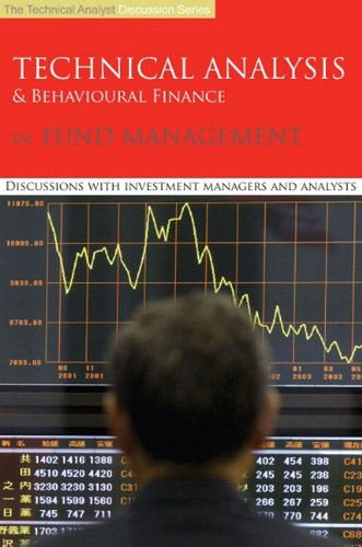 Technical Analysis & Behavioural Finance in Fund Management: Discussions with Investment Managers and Analysts (Essential Guide to Boating) by Global Markets Media Ltd